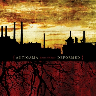 CD - Antigama / Deformed ‎- Roots Of Chaos